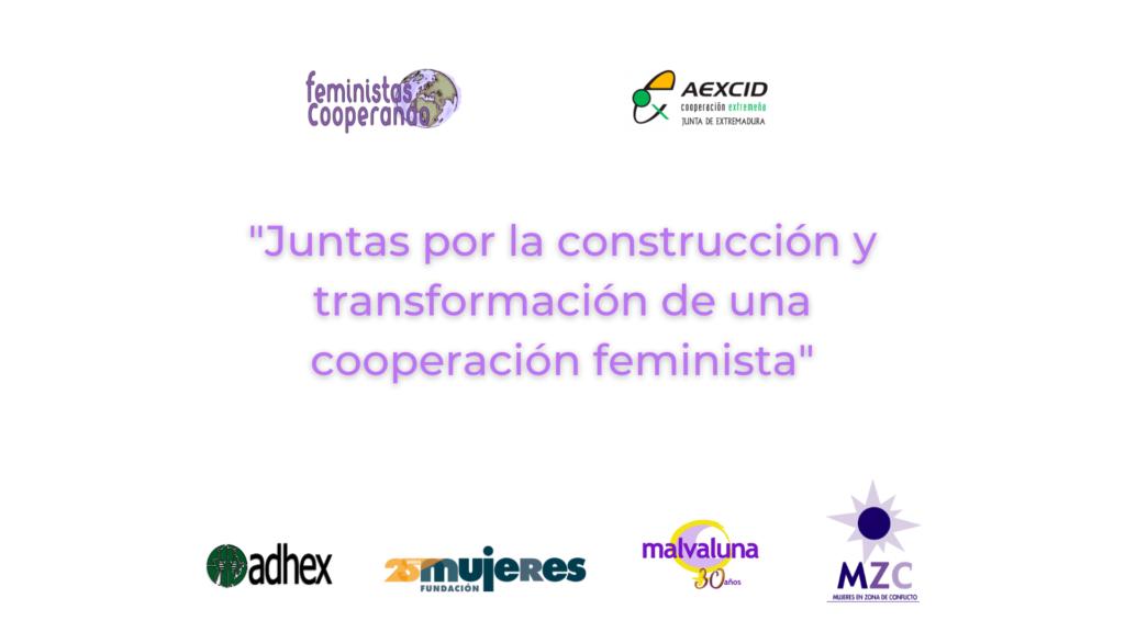 """Arranca ejecución del proyecto """"Juntas por la construcción y transformación de una cooperación feminista"""""""
